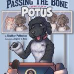 Passing the Bone: America's next  POTUS by Heather Patterson