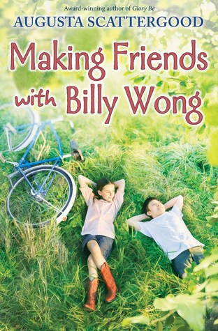 Add Making Friends with Billy Wong by Augusta Scattergood to your Diversity Reading Challenge List