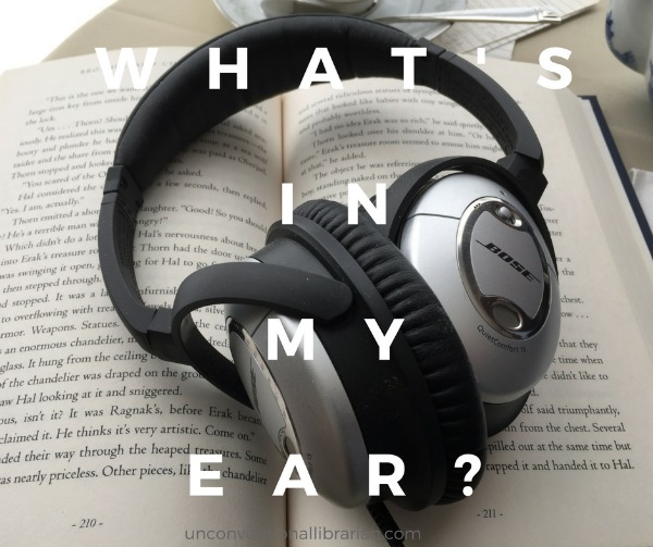 What's In My Ear? #FridayListens