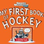 Sports Illustrated Kids: My First Book of Hockey