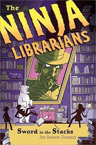 The Ninja Librarians by Jen Swann Downey