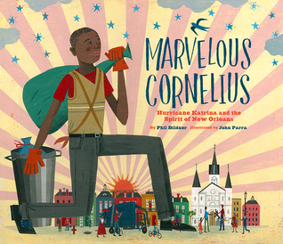 Marvelous Cornelius: Hurricane Katrina and the Spirit of New Orleans by Phil Binder