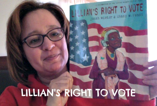 Lillian's Right to Vote by Jonah Winter & Shane W. Evans