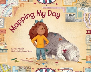 Mapping My Day by Julie Dillemuth & Laura Wood