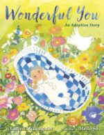 Wonderful You: An Adoption Story by Lauren McLaughlin; illustrated by Meilo So