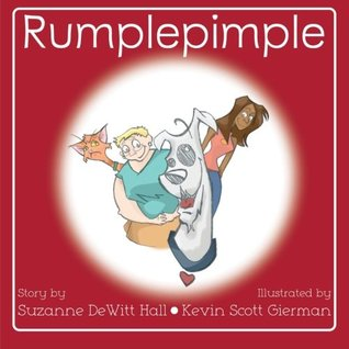 Rumplepimple by Suzanne DeWitt Hall, illustrated by Kevin Scott Gierman = Superdoggo!