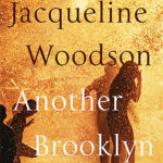I Did NOT Want to Finish Another Brooklyn by Jacqueline Woodson
