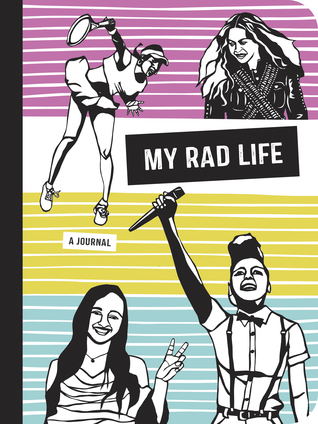 Here is the Perfect Accessory for Rad Women: My Rad Life, A Journal