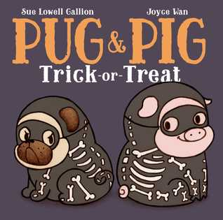 Perfect Halloween book for the littles: Pug & Pig Trick or Treat by Sue Lowell Gallion