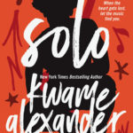 Solo by Kwame Alexander Combines Everything I love: music AND books!
