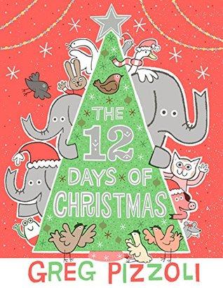 Christmas Fun with Greg Pizzoli's The 12  Days of Christmas!