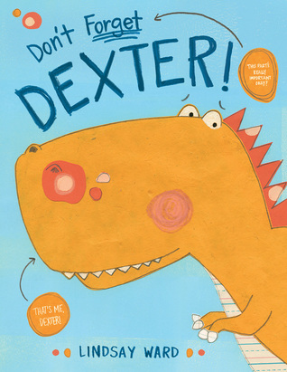Don't Forget DEXTER! by Lindsay Ward is so Cauuuuuute! and #GIVEAWAY